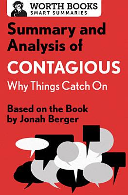 Summary and Analysis of Contagious  Why Things Catch On