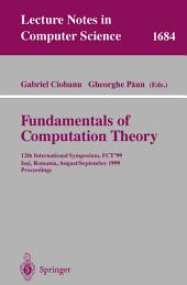 Fundamentals of Computation Theory: 12th International Symposium, FCT'99 Iasi, Romania, August 30 - September 3, 1999 Proceedings