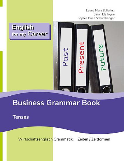 English for my Career   Business Grammar Book   Tenses PDF