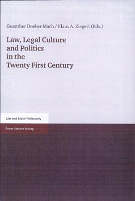 Law  Legal Culture and Politics in the Twenty First Century PDF