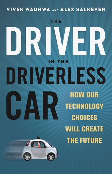Download The Driver in the Driverless Car Book