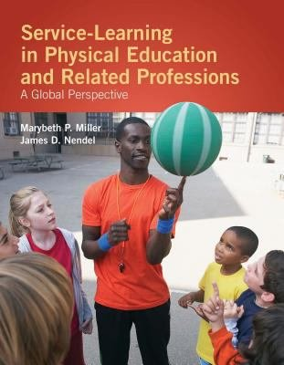 Service Learning In Physical Education And Other Related Professions A Global Perspective