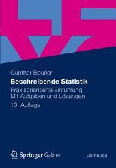 Beschreibende Statistik: Praxisorientierte Einführung - Mit Aufgaben und Lösungen, Ausgabe 10