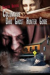 Columbus Ohio Ghost Hunter Guide