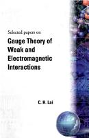 Gauge Theory of Weak and Electromagnetic Interactions PDF