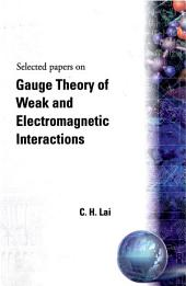 Gauge Theory of Weak and Electromagnetic Interactions
