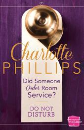 Did Someone Order Room Service?: HarperImpulse Contemporary Fiction (A Novella) (Do Not Disturb, Book 2)