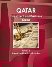 Qatar Investment and Business Guide: Strategic and Practical Information