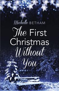 The First Christmas Without You   A Novella  Book