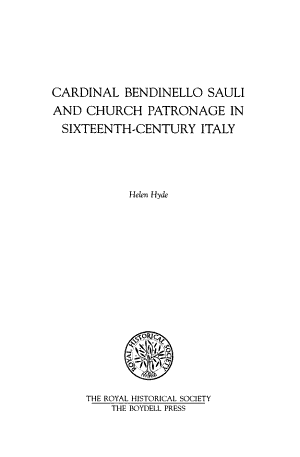 Cardinal Bendinello Sauli and Church Patronage in Sixteenth-century Italy