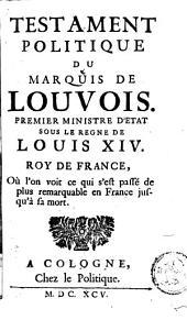 Testament politique du Marquis de Louvois, premier ministre d'etat sous le regne de Louis XIV, roy de France: où l'on voit ce qui s'est passé de plus remarquable en France jusqu'à sa mort, Pages1à2