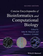 Concise Encyclopaedia of Bioinformatics and Computational Biology: Edition 2