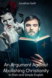 An Argument Against Abolishing Christianity in Plain and Simple English (Translated)