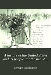 A History of the United States and Its People: For Use of Schools