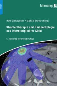 Strahlentherapie und Radioonkologie aus interdisziplin  rer Sicht PDF