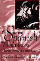 Constructing Spanish Womanhood PDF