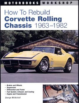 How to Rebuild Corvette Rolling Chassis 1963 1982 PDF