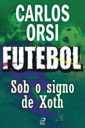 Futebol - Sob o signo de Xoth