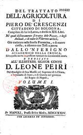 Del trattato dell' agricoltura..., compilato da lui in Latino e diviso in XII libri..., già translatato nella favella Fiorentina e di nuovo revisto e riscontro con testi a penna dallo'Nferigno accademico della Crusca