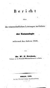 Bericht über die wissenschaftlichen Leistungen im Gebiete der Entomologie: 1846 (1848)