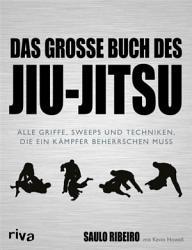 Das gro  e Buch des Jiu Jitsu PDF