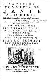 La Divina commedia di Dante Alighieri: già ridotta a miglior lezione dagli accademici della Crusca, Volume 1