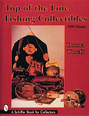 Top of the Line Fishing Collectibles