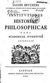 Institutiones historiae philosophicae usui academiae ivventutis adornatae