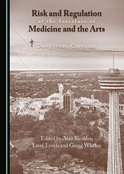 Risk and Regulation at the Interface of Medicine and the Arts PDF