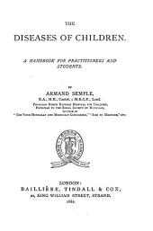 The Diseases of Children: A Handbook for Practitioners and Students