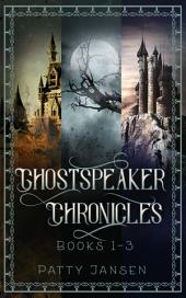 Ghostspeaker Chronicles Books 1-3