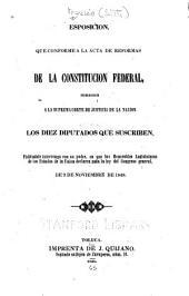 Esposición, que conforme a la acta de reformas de la Constitución federal: dirigen a la Suprema Corte de Justicia de la nación, los diez diputados que suscriben, pidiéndole intervenga con su poder, en que las honorables legislaturas de los estados de la unión declaren nula la ley del Congreso General, de 2 de noviembre de 1848