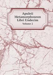 Apuleii Metamorphoseon Libri Undecim: Volume 2