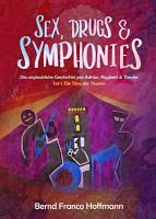 Sex  Drugs   Symphonies PDF
