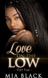 Love On The Low 5