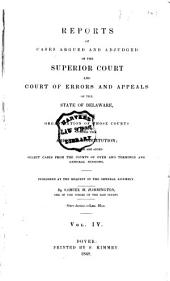 Delaware Reports: Containing Cases Decided in the Supreme Court (excepting Appeals from the Chancellor) and the Superior Court and the Orphans Court of the State of Delaware, Volume 4