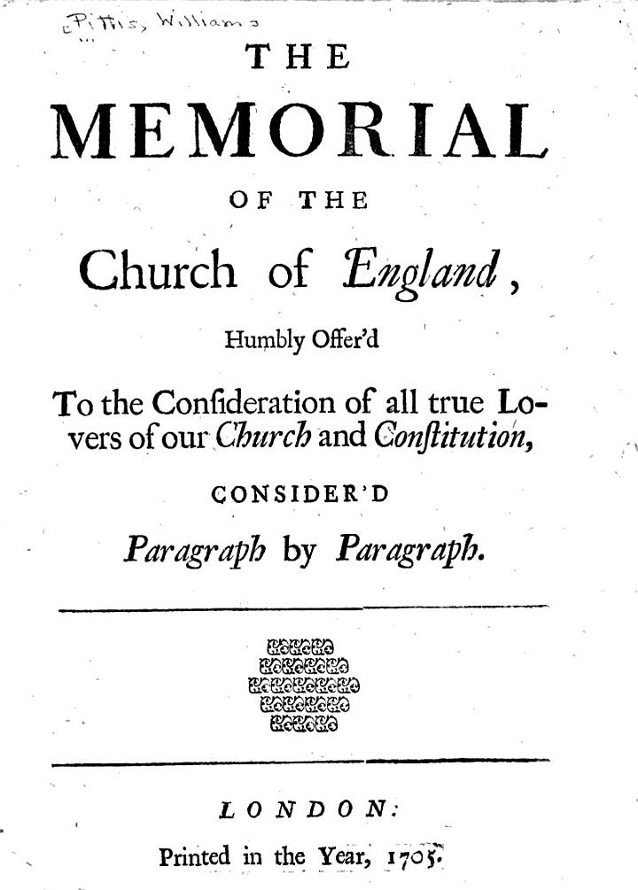 The Memorial of the Church of England, Humbly Offer'd to the Consideration of All True Lovers of Our Church and Constitution