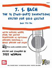 J. S. Bach: The 15 (Two-Part) Inventions Edited for Solo Guitar