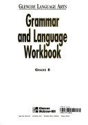 Glencoe Language Arts Grammar and Language Book Book
