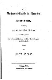 Die Censurverhältnisse in Preussen: Denkschrift, mit Bezug auf die beigefügte Petition den Mitgliedern des 9. Provinzial-Landtages der Mark Brandenburg und der Nieder-Lausitz gewidmet