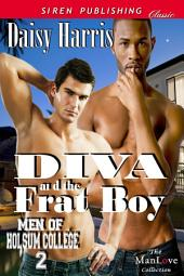 Diva and the Frat Boy [Men of Holsum College 2]