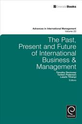 The Past, Present and Future of International Business & Management