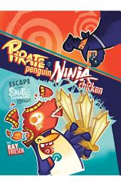 Pirate Penguin vs. Ninja Chicken, Book 2: Escape from Skull-Fragment Island! HC