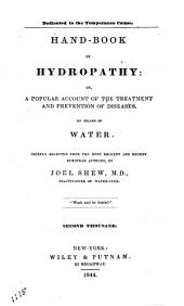 Hand-book of Hydropathy: Or, a Popular Account of the Treatment and Prevention of Diseases, by Means of Water