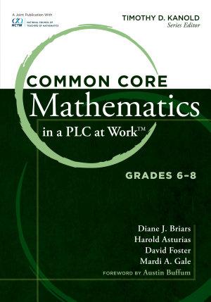 Common Core Mathematics in a PLC at Work    Grades 6 8 PDF