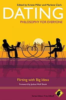 Dating   Philosophy for Everyone PDF