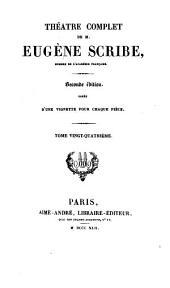 Théâtre complète de M. Eugène Scribe: Volume24