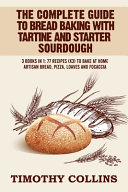 The Complete Guide To Bread Baking With Tartine And Starter Sourdough