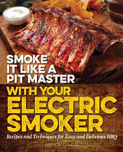 Smoke It Like a Pit Master with Your Electric Smoker Book