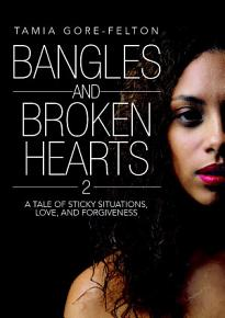 Bangles and Broken Hearts 2  A tale of sticky situations  love  and forgiveness PDF